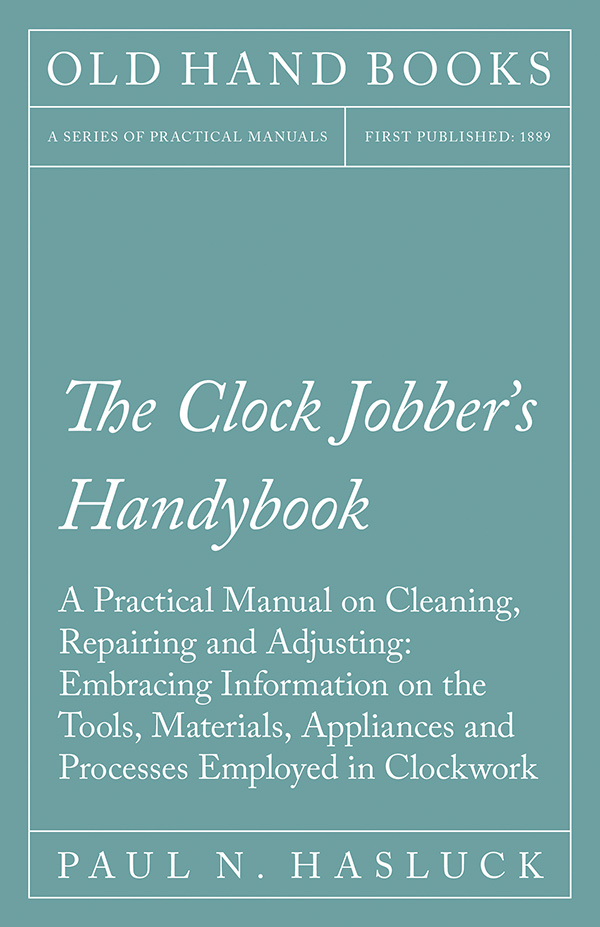 9781528702843 - The Clock Jobber's Handybook - Paul N. Hasluck