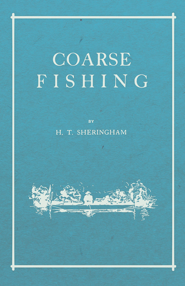 9781528710268 - Coarse Fishing - H. T. Sheringham
