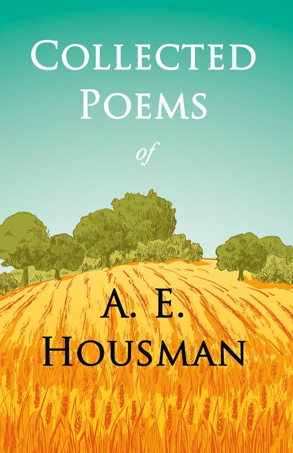 9781444656657 - Collected Poems - A. E. Housman