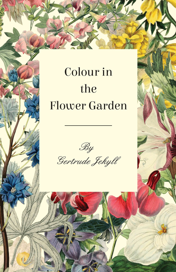 9781528711753 - Colour in the Flower Garden - Gertrude Jekyll