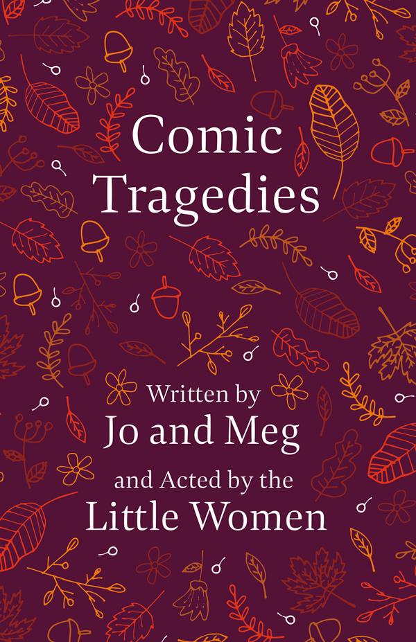 9781409700647 - Comic Tragedies - LouisaMay Alcott