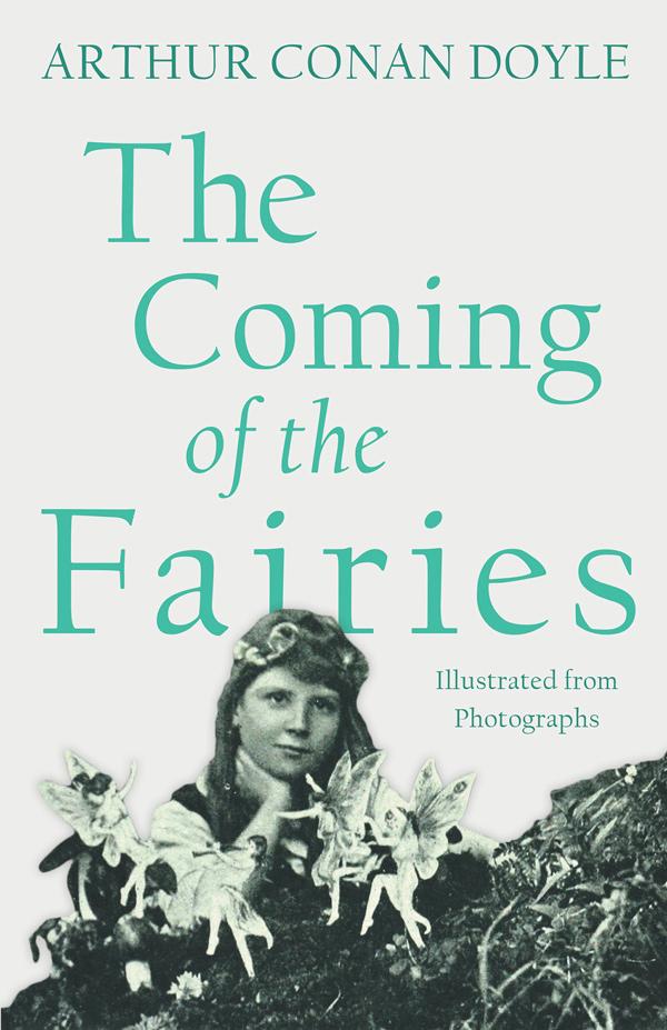 9781528709330 - The Coming of the Fairies - ArthurConan Doyle