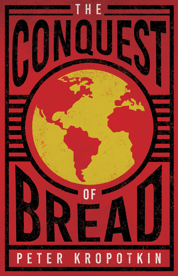 9781528715997 - The Conquest of Bread - Peter Kropotkin
