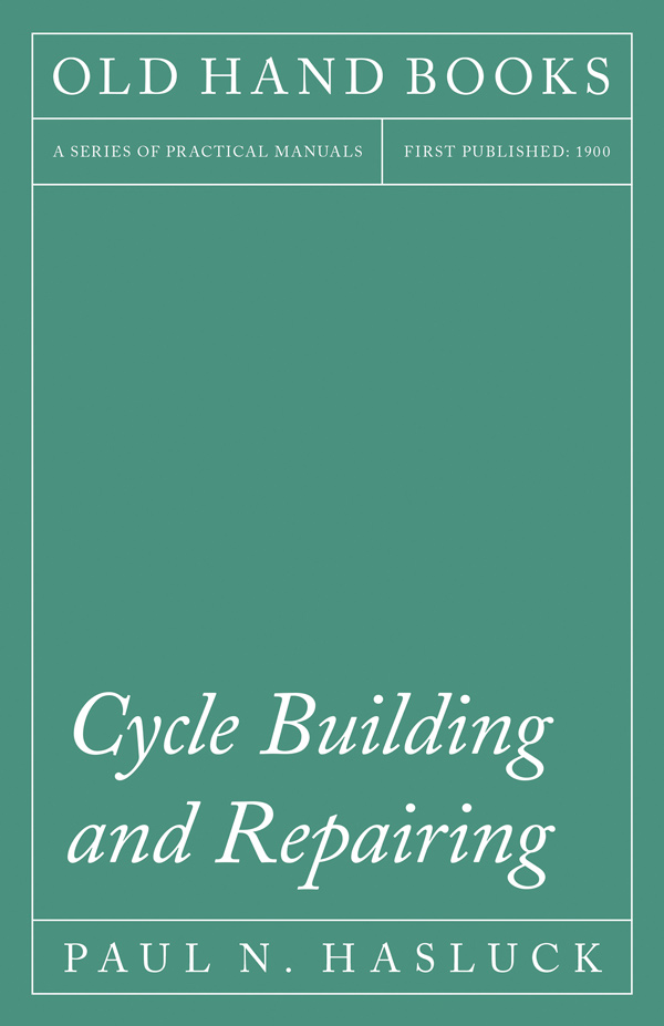 9781528702942 - Cycle Building and Repairing - Paul N. Hasluck