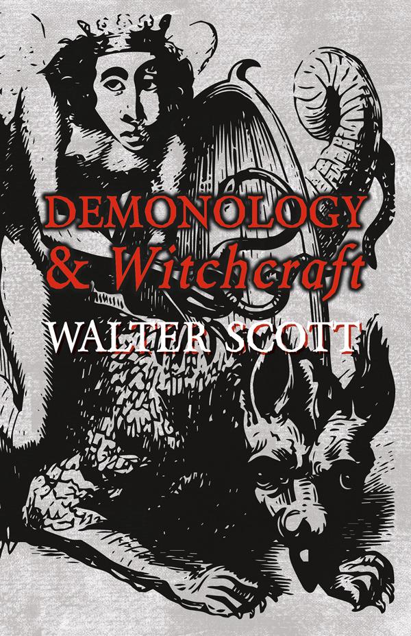 9781473334779 - Demonology and Witchcraft - Walter Scott