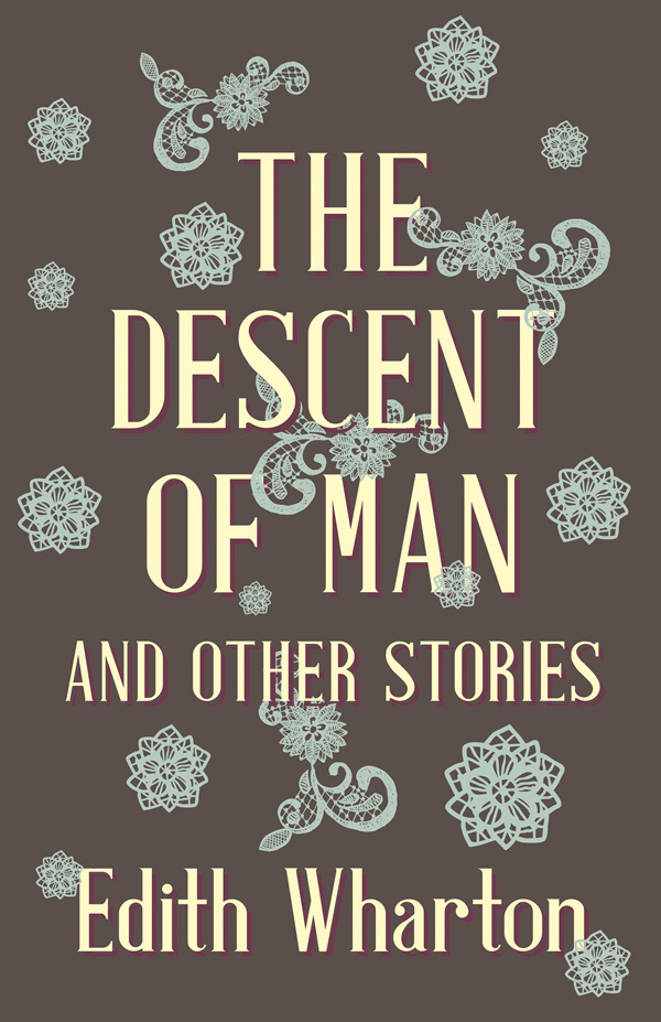 9781444651317 - The Descent of Man and Other Stories - Edith Wharton