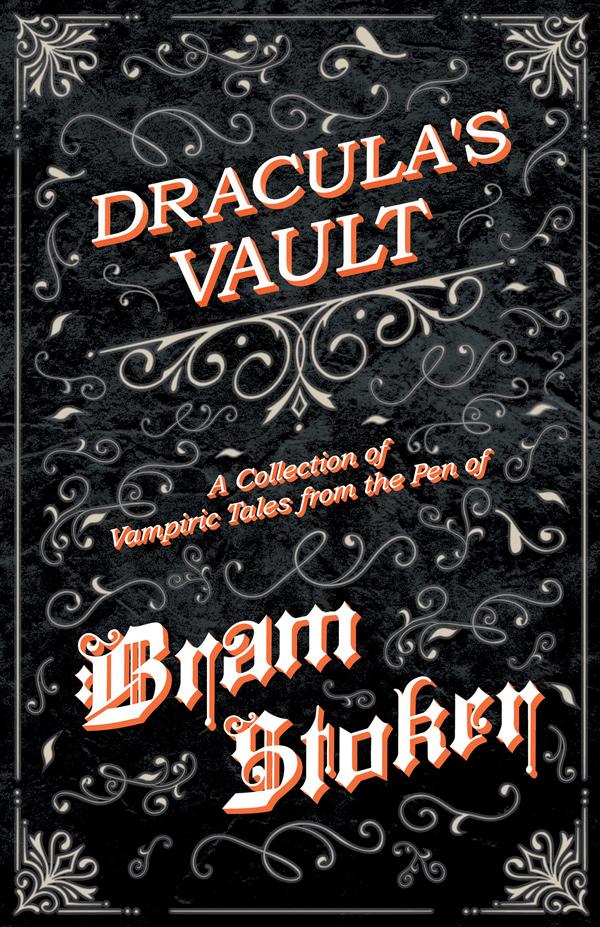 9781447407638 - Dracula's Vault - Bram Stoker