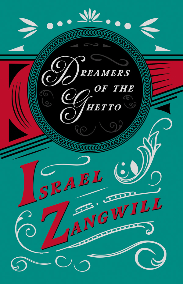 9781406784176 - Dreamers of the Ghetto - Israel Zangwill