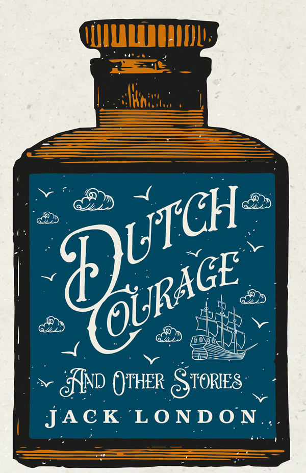 9781409717607 - Dutch Courage and Other Stories - Jack London