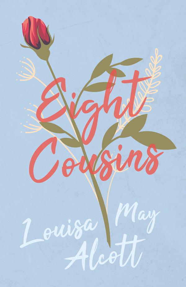 9781447402954 - Eight Cousins  - LouisaMay Alcott