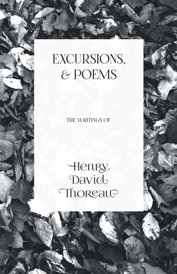 Excursions, and Poems