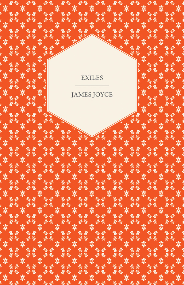 9781447469285 - Exiles - A Play in Three Acts - James Joyce