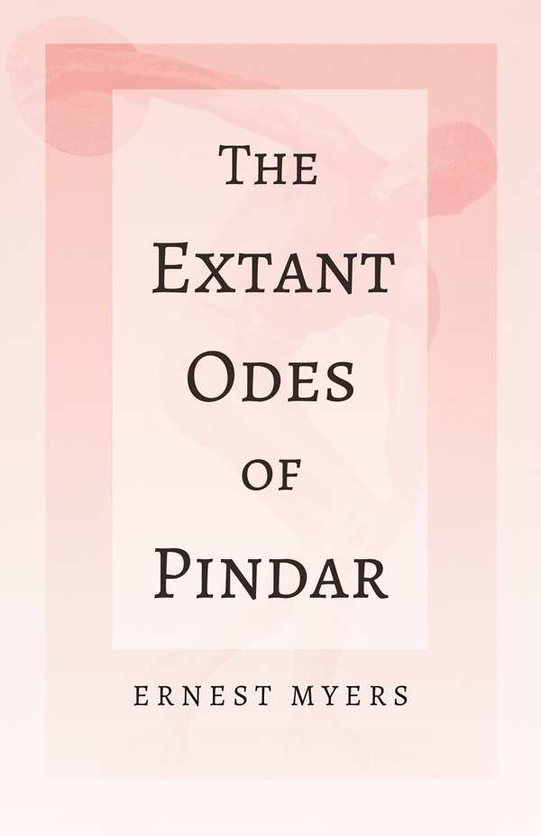 9781528717861 - The Extant Odes of Pindar - Ernest Myers