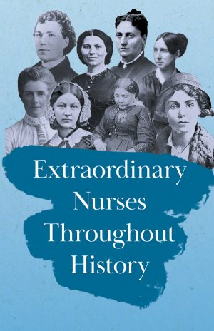 9781528716246 - Extraordinary Nurses Throughout History - Various