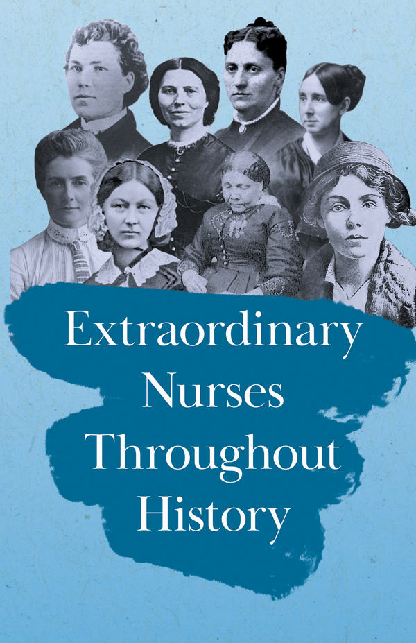 9781528716246 - Extraordinary Nurses Throughout History - Various