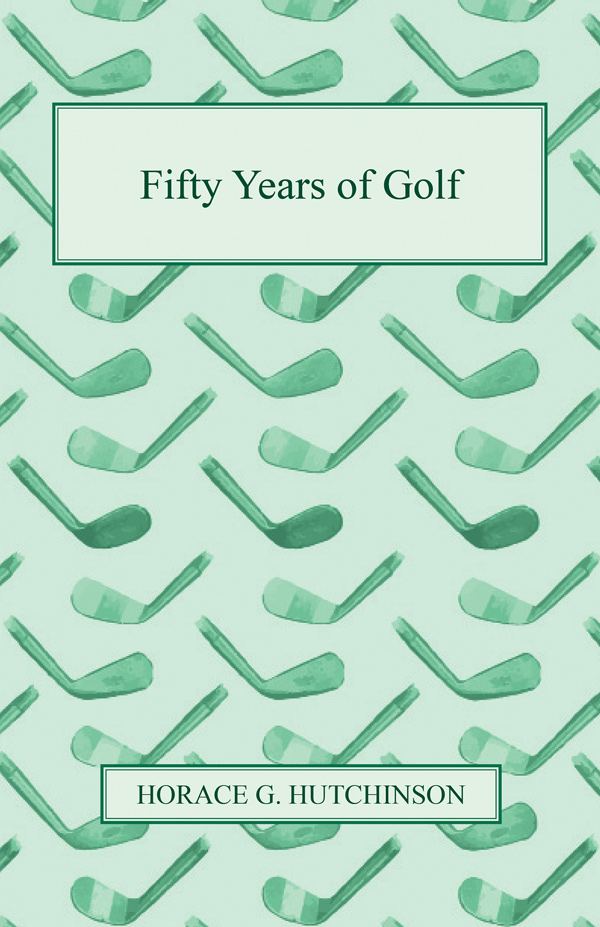 9781443767071 - Fifty Years of Golf - Horace G. Hutchinson