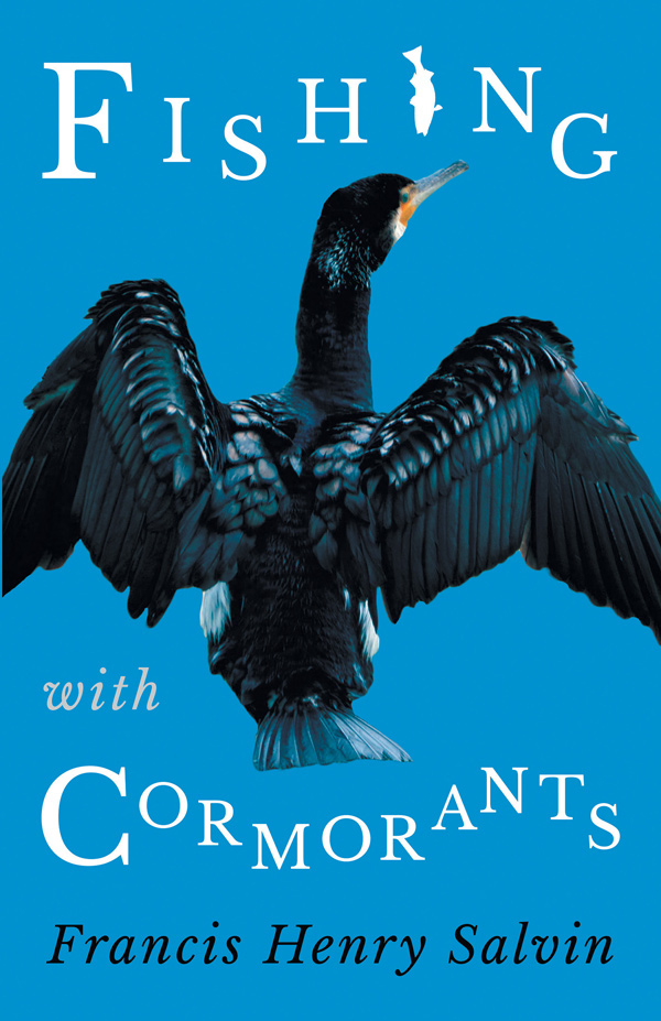 9781528708999 - Fishing with Cormorants - FrancisHenry Salvin