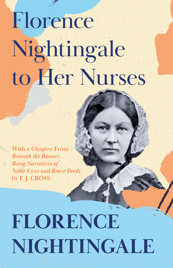 9781528716239 - Florence Nightingale to Her Nurses - Florence Nightingale