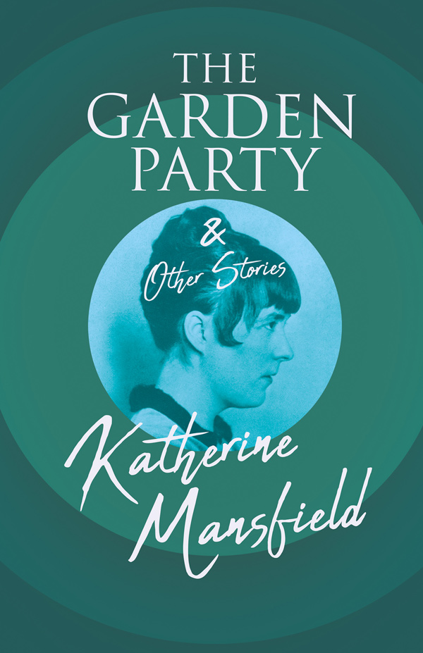 9781528718592 - The Garden Party and Other Stories - Katherine Mansfield