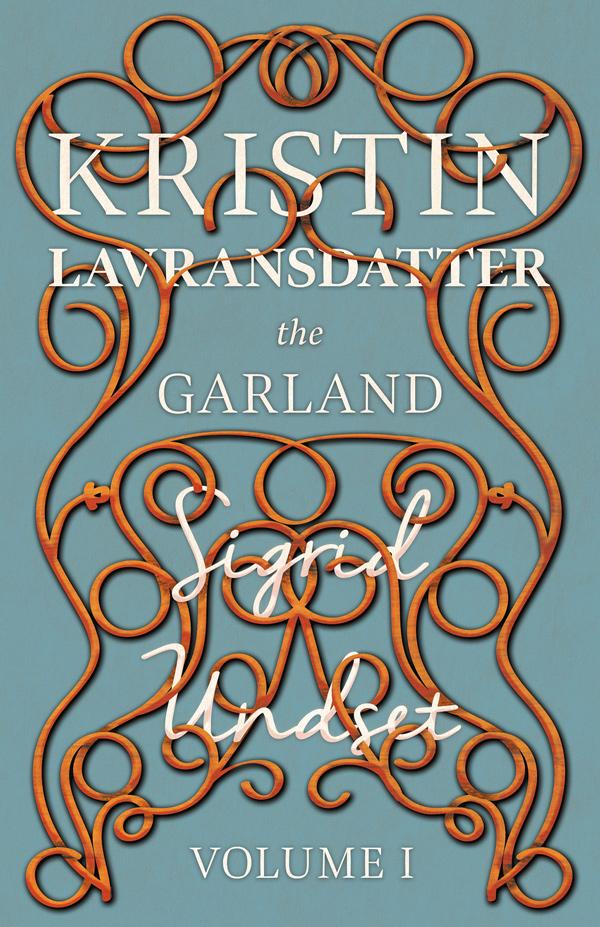 9781444627985 - The Garland - Sigrid Undset