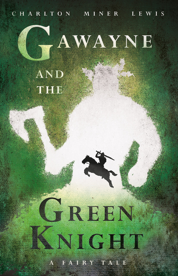 9781528719636 - Gawayne and the Green Knight - CharltonMiner Lewis