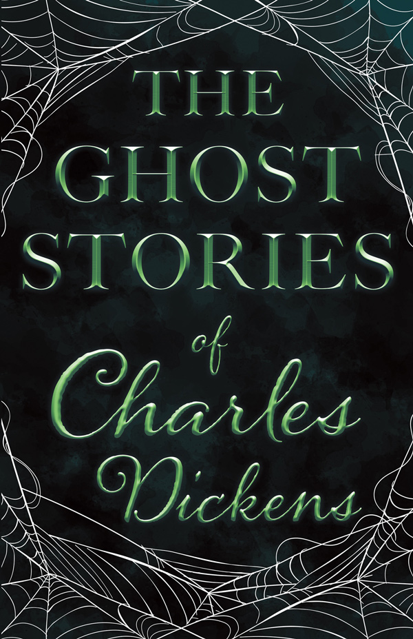 9781447407324 - The Ghost Stories of Charles Dickens - Charles Dickens