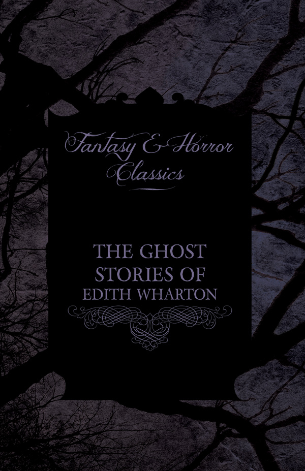 9781447407171 - The Ghost Stories of Edith Wharton - Edith Wharton