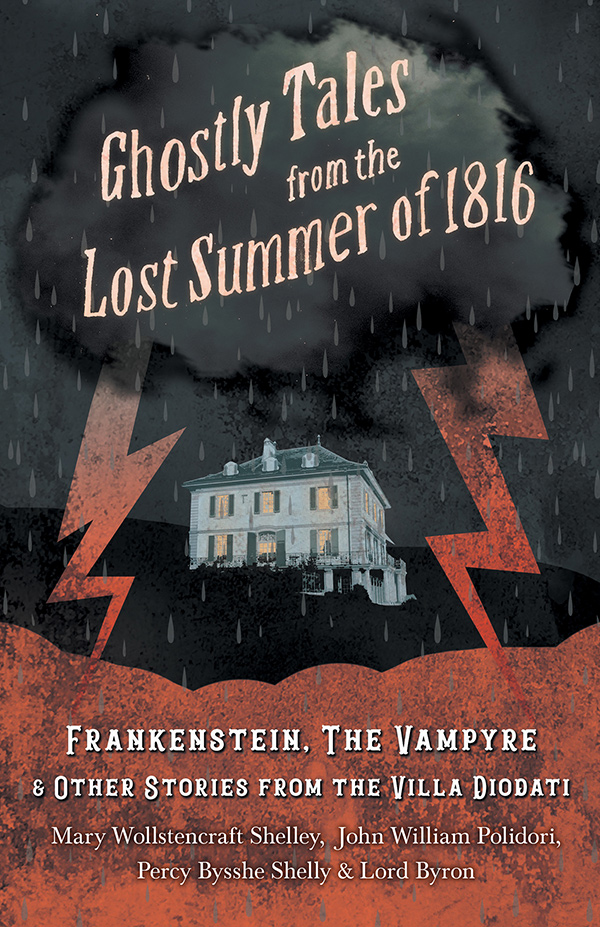 Ghostly Tales from the Lost Summer of 1816
