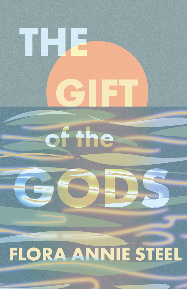 9781528716444 - The Gift of the Gods - FloraAnnie Steel