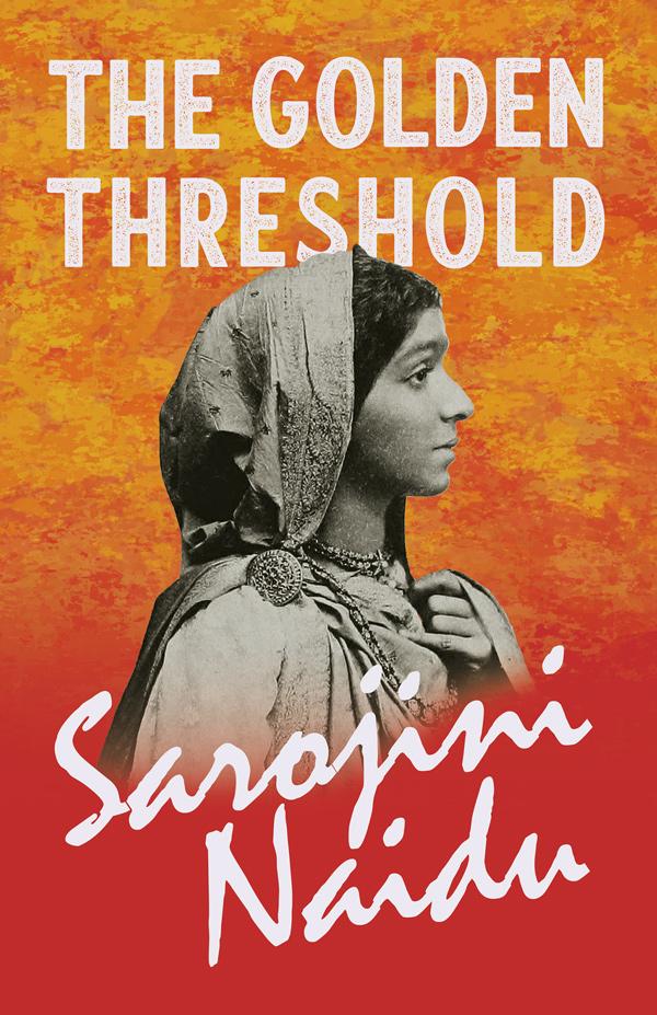 9781528716611 - The Golden Threshold - Sarojini Naidu