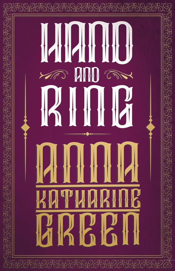 9781447478799 - Hand and Ring - AnnaKatharine Green