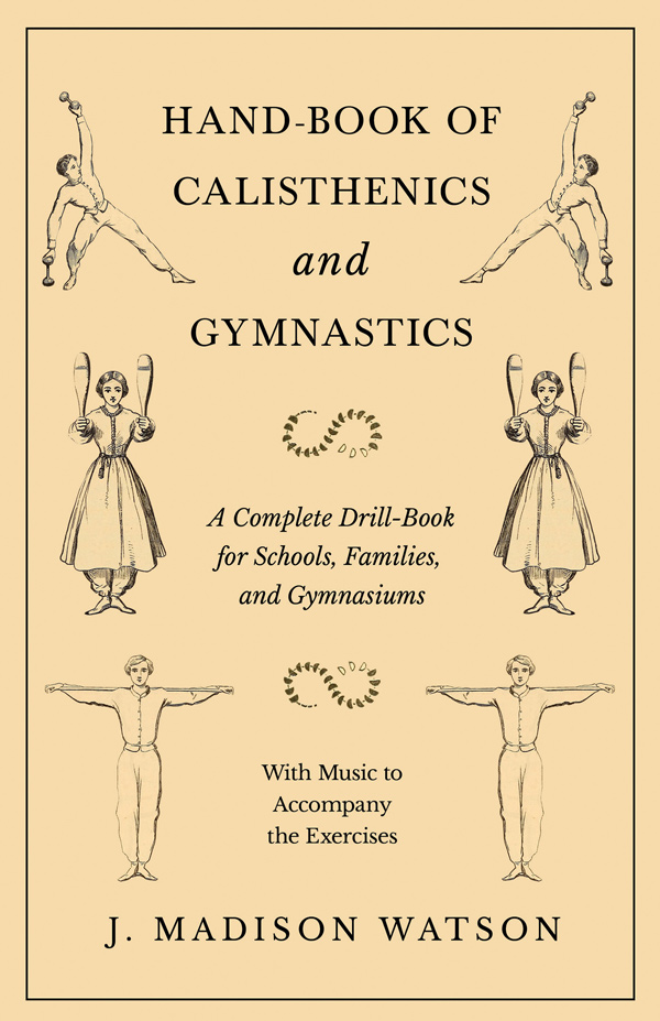 9781528708852 - Hand-Book of Calisthenics and Gymnastics - J. Madison Watson