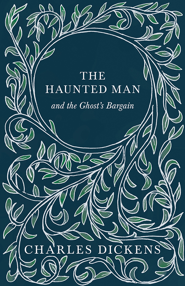 9781447406525 - The Haunted Man and the Ghost's Bargain - Charles Dickens