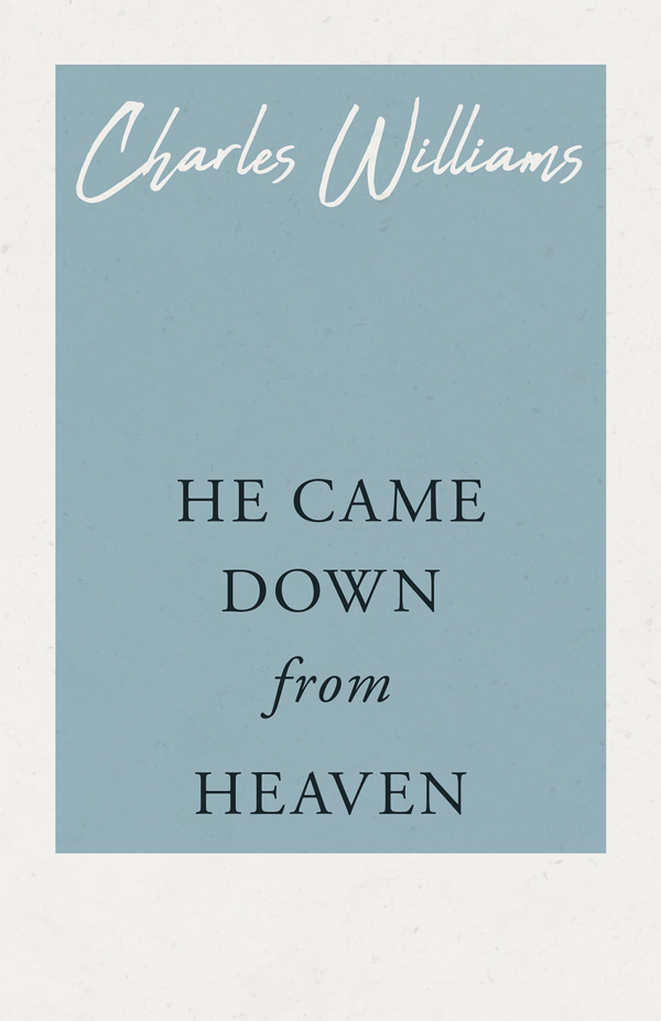 9781528712149 - He Came Down from Heaven - Charles Williams