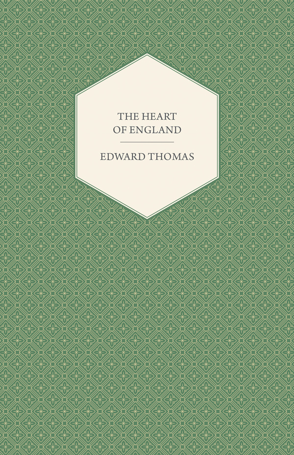 9781447471646 - The Heart of England - Edward Thomas