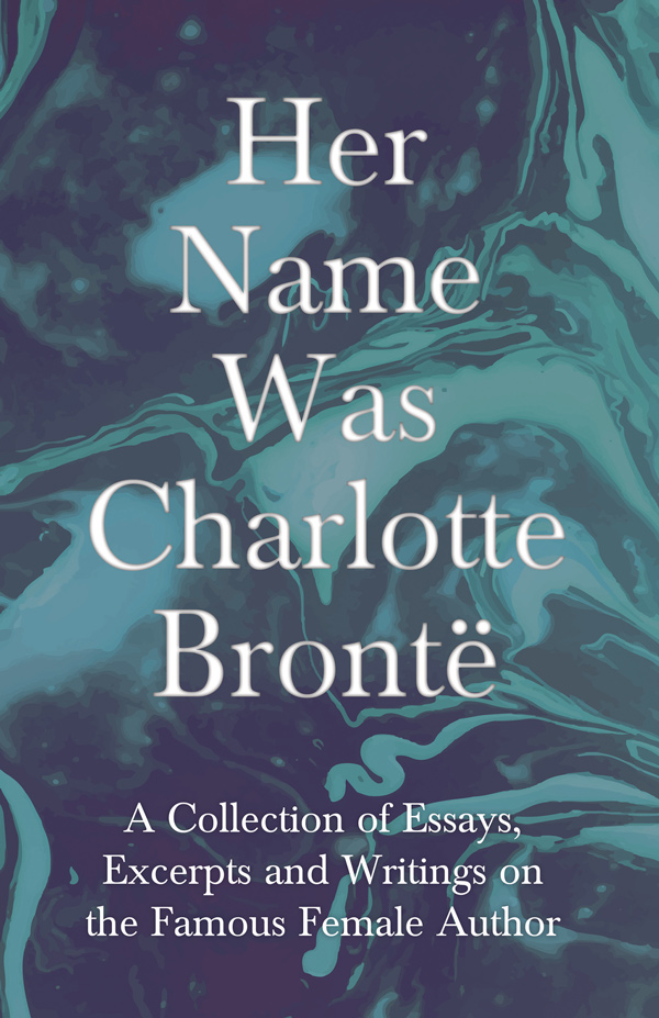 9781528704045 - Her Name Was Charlotte Brontë - Various