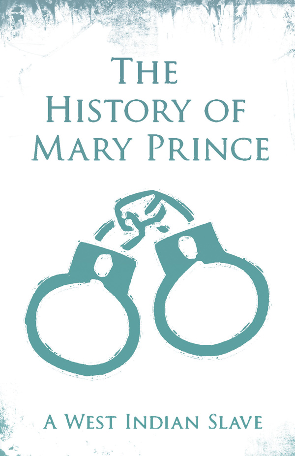 9781528715416 - The History of Mary Prince - Mary Prince