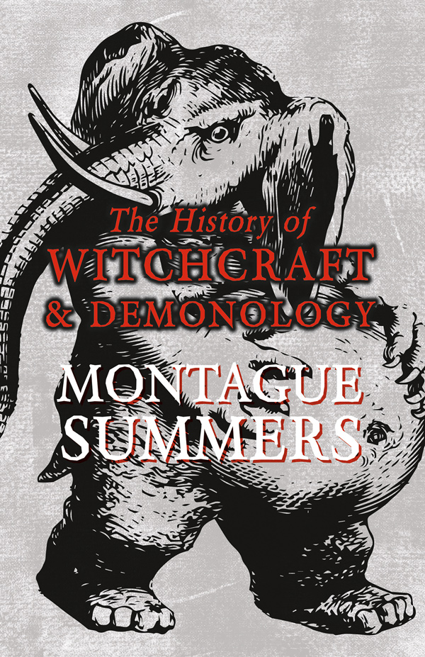 9781473334809 - The History of Witchcraft and Demonology - Montague Summers