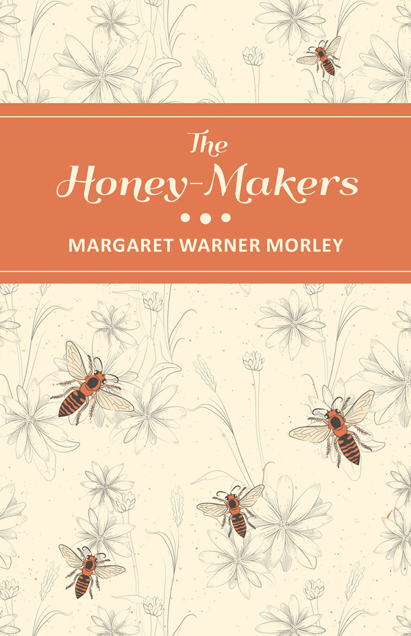 9781473334311 - The Honey-Makers - Margaret Warner Morley