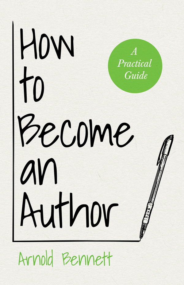 9781447403159 - How to Become an Author - Arnold Bennett