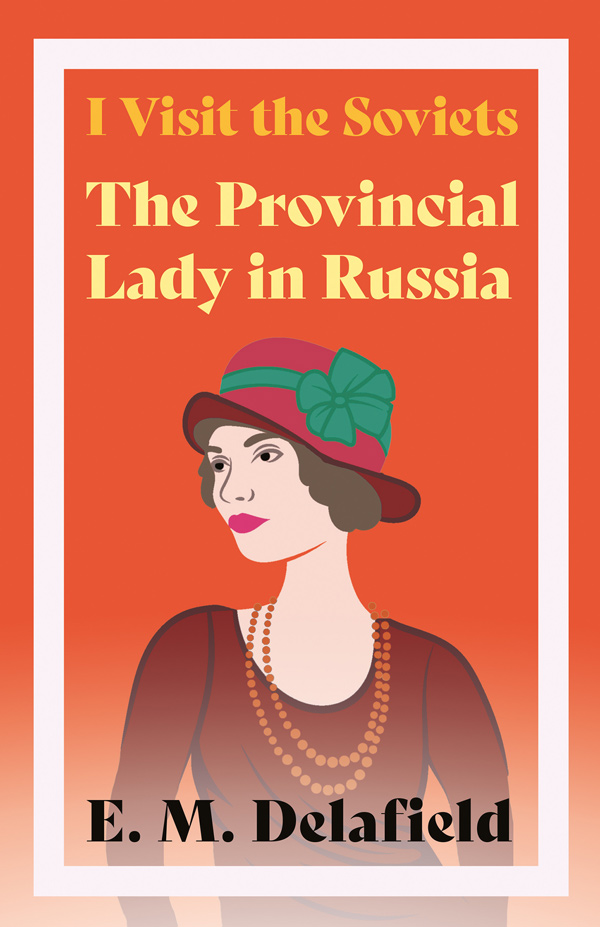 9781406721416 - I Visit the Soviets - The Provincial Lady in Russia - E. M. Delafield
