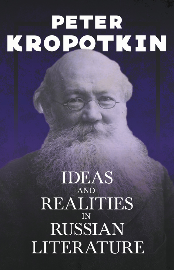 9781528716055 - Ideas and Realities in Russian Literature - Peter Kropotkin