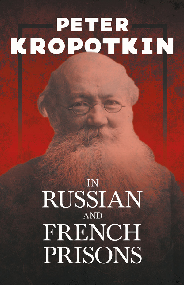 9781528716024 - In Russian and French Prisons - Peter Kropotkin