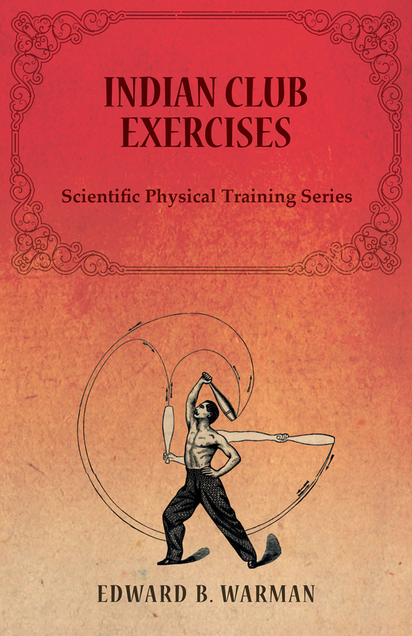 9781473320451 - Indian Club Exercises - Edward B. Warman