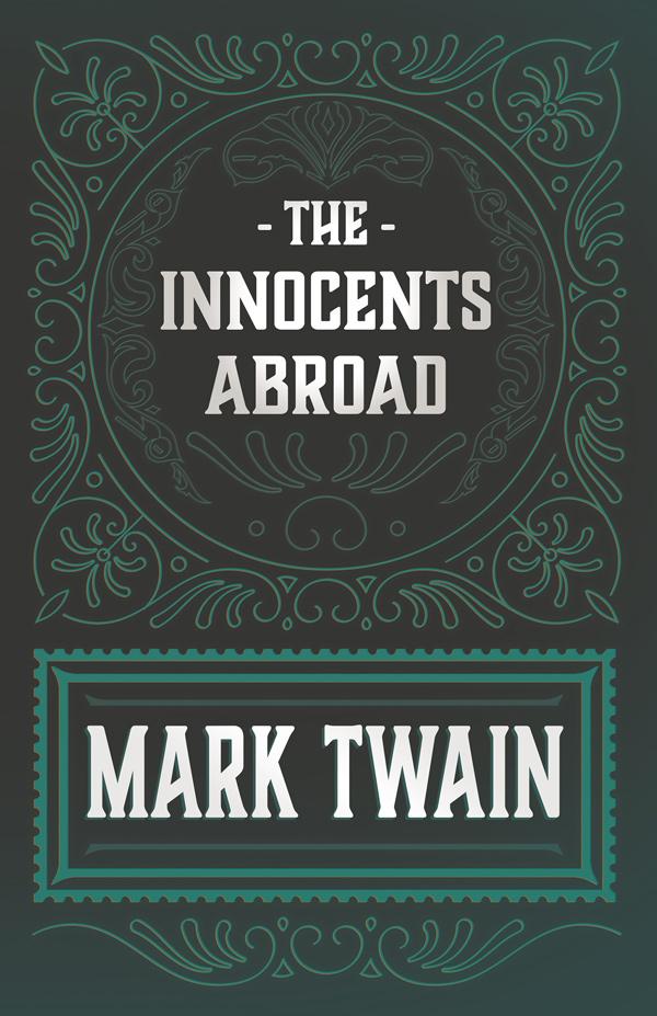 9781528718608 - The Innocents Abroad - Mark Twain