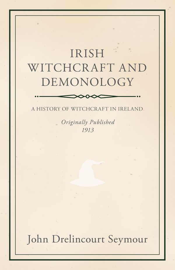 9781444681512 - Irish Witchcraft and Demonology - John Drelincourt Seymour