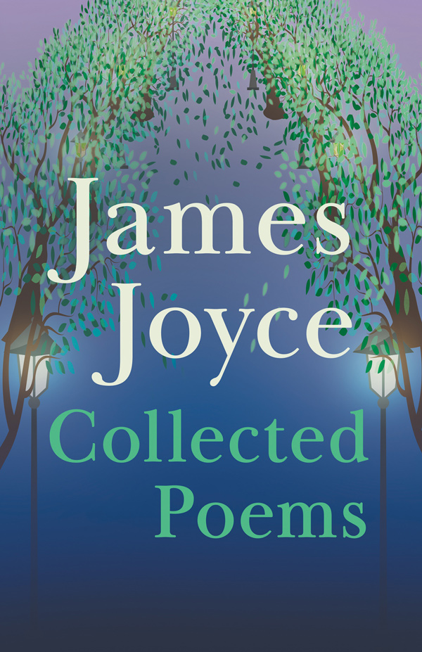 9781473312456 - James Joyce - Collected Poems - James Joyce