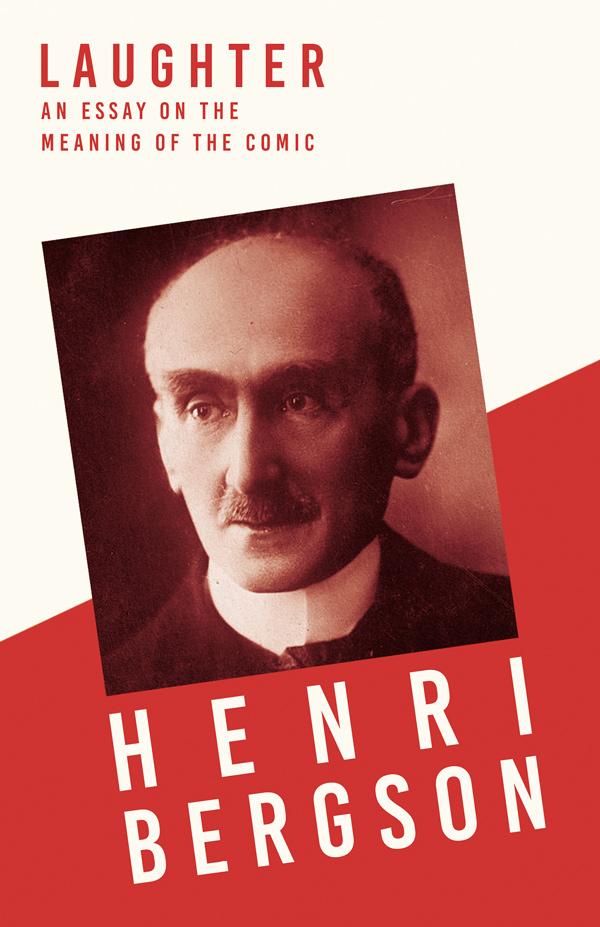 9781406736731 - Laughter - Henri Bergson