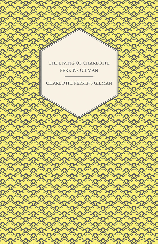 9781444659016 - The Living of Charlotte Perkins Gilman - Charlotte Perkins Gilman