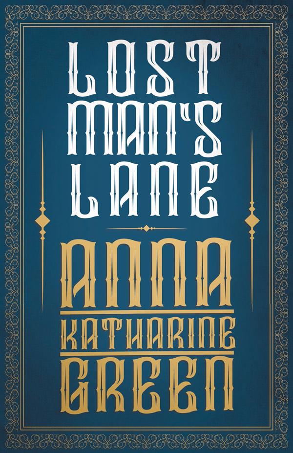 9781408677285 - Lost Man's Lane - AnnaKatharine Green